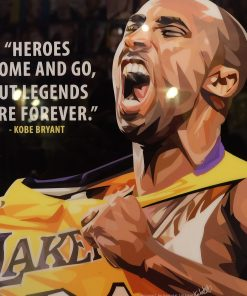 Kobe Bryant Poster heroes come and go but legends are forever