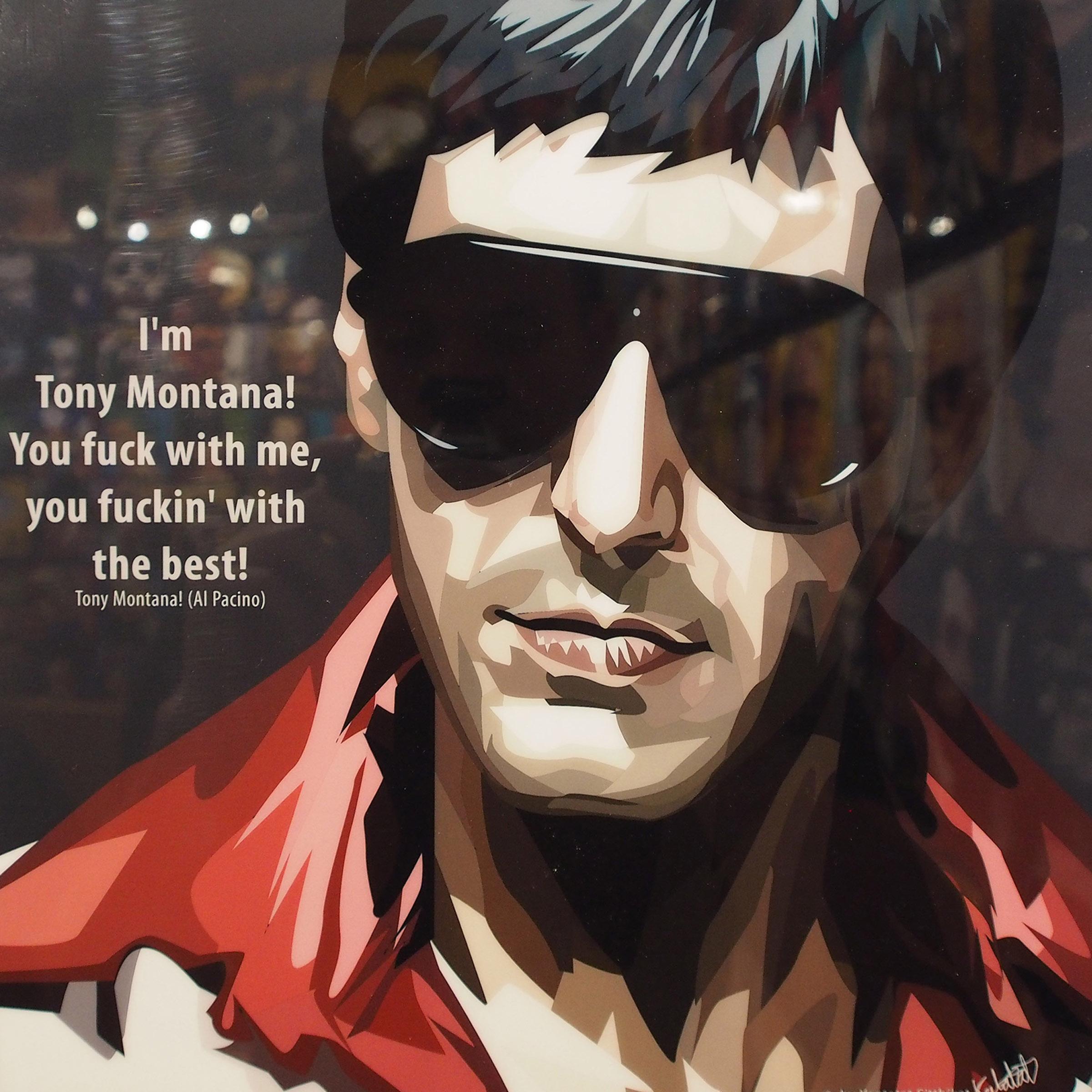 Home Office Pics Tony Montana Poster Quot I M Tony Montana You Fu