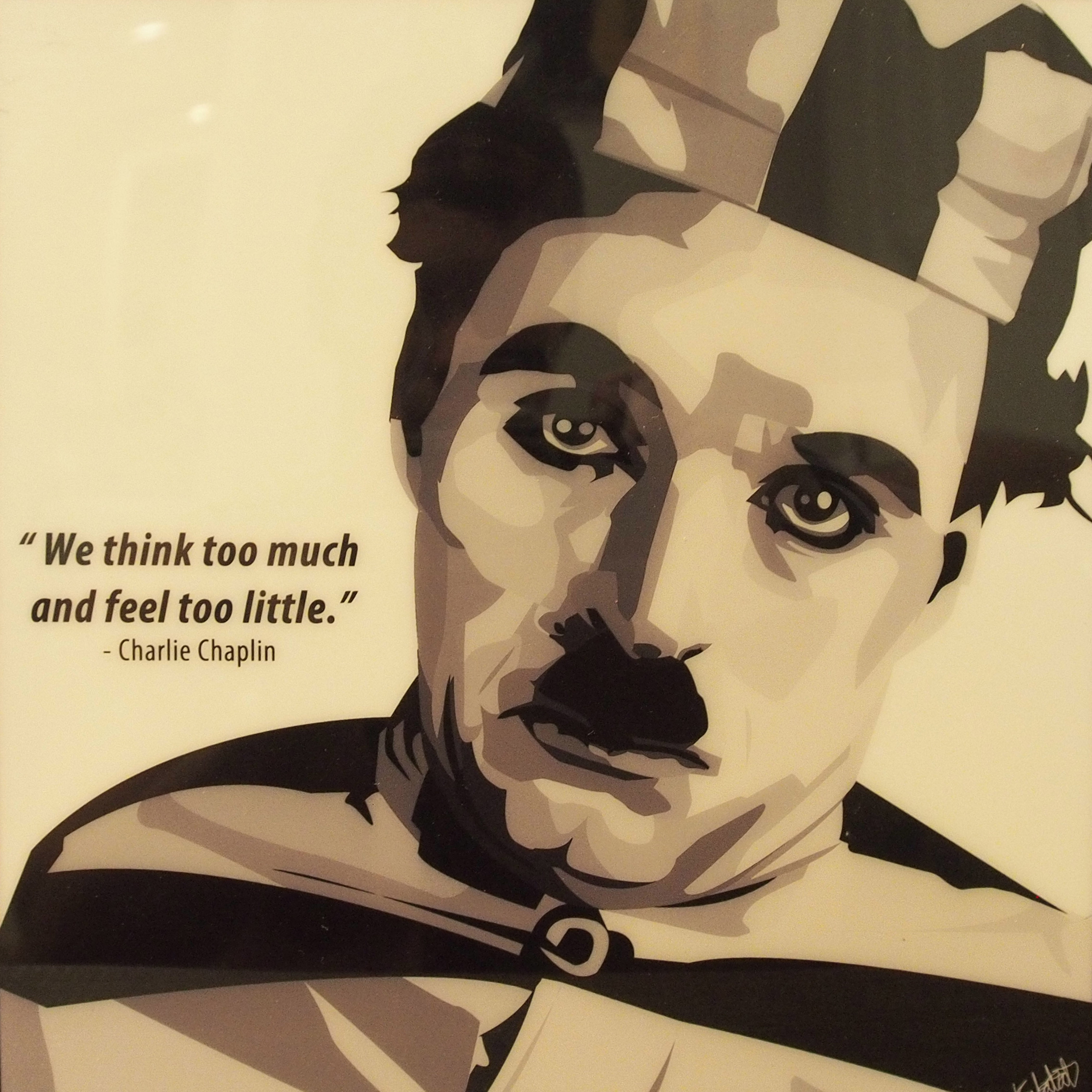 """Charlie Chaplin Poster """"We think to much and ..."""