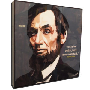 """Abraham Lincoln Inspired Plaque Mounted Poster """"I'm a slow walker…"""""""
