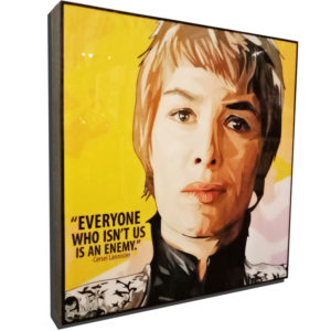 """Cersei Lannister Inspired Plaque Mounted Poster """"Everyone whoisn't us is an enemy."""""""