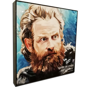 "Tormund Giantsbane Inspired Plaque Mounted Poster ""Gather the others and let's talk"""